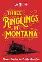 Three Ringlings in Montana by Lee Rostad